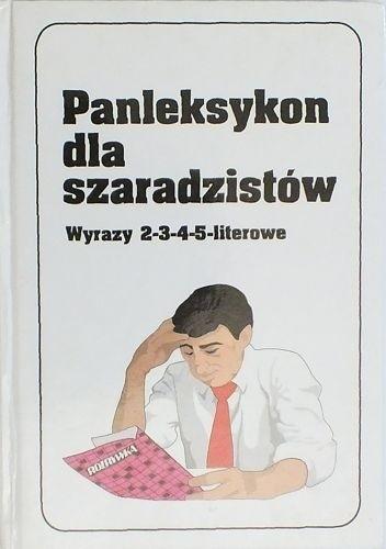 Okładka książki Panleksykon dla szaradzistów. Wyrazy 2-3-4-5-literowe