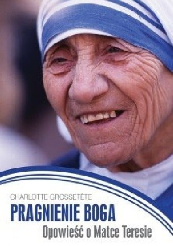 Okładka książki Pragnienie Boga. Opowieść o Matce Teresie.