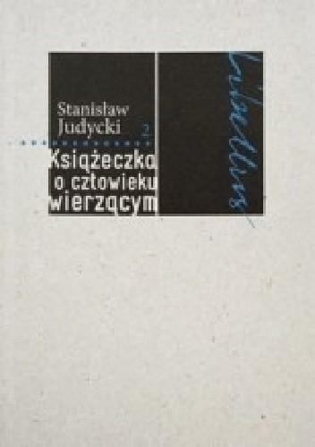 Okładka książki Książeczka o człowieku wierzącym