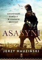 Asasyni. Legendarni zabójcy w czasach krucjat