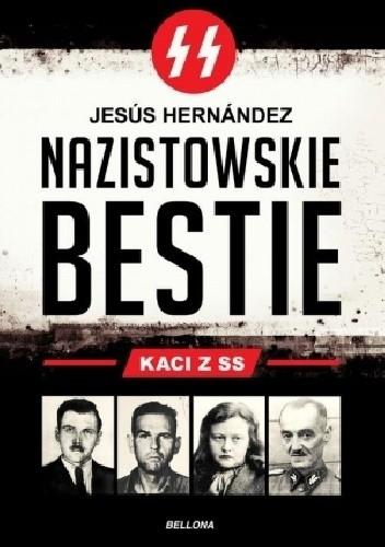 Okładka książki Nazistowskie bestie. Kaci z SS