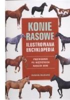 Konie rasowe. Przewodnik po wszystkich rasach koni