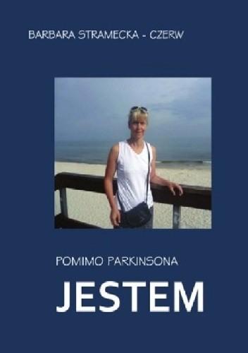 Okładka książki Pomimo Parkinsona JESTEM