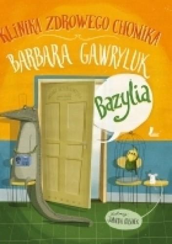 Okładka książki Bazylia. Klinika zdrowego chomika