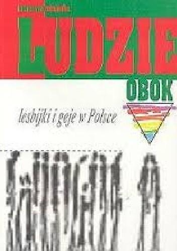 Okładka książki Ludzie obok - lesbijki i geje w Polsce