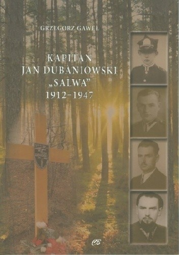 "Okładka książki Kapitan Jan Dubaniowski ""Salwa"" 1912-1947"