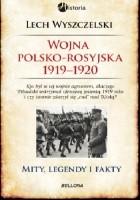 Wojna polsko-rosyjska 1919-1920. Mity, legendy i fakty
