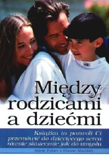 Okładka książki Między rodzicami a dziećmi