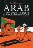 Arab przyszłości. Dzieciństwo na Bliskim Wschodzie (1978–1984)