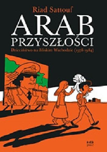 Okładka książki Arab przyszłości tom 1 Dzieciństwo na Bliskim Wschodzie (1978–1984)