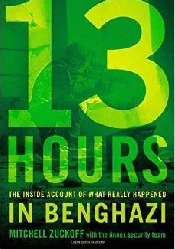 Okładka książki 13 Hours: The Inside Account of What Really Happened In Benghazi