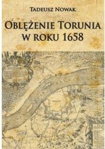 Okładka książki Oblężenie Torunia w roku 1658