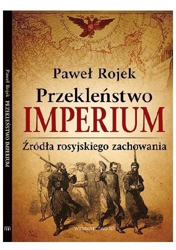 Okładka książki Przekleństwo imperium. Źródła rosyjskiego zachowania