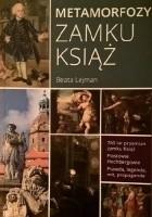 Metamorfozy Zamku Książ