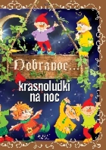 Okładka książki Dobranoc... krasnoludki na noc