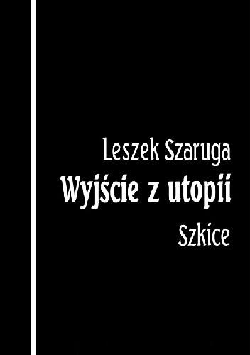 Okładka książki Wyjście z utopii. Szkice