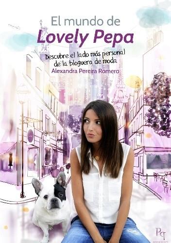 Okładka książki El mundo de Lovely Pepa. Descubre el lado más personal de la bloguera de moda