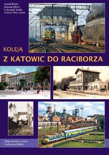 Okładka książki Koleją z Katowic do Raciborza