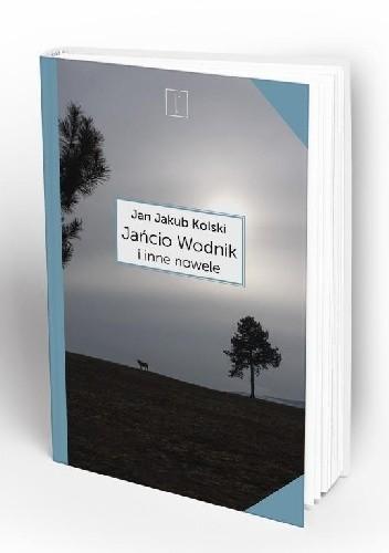 Okładka książki Jańcio Wodnik i inne nowele