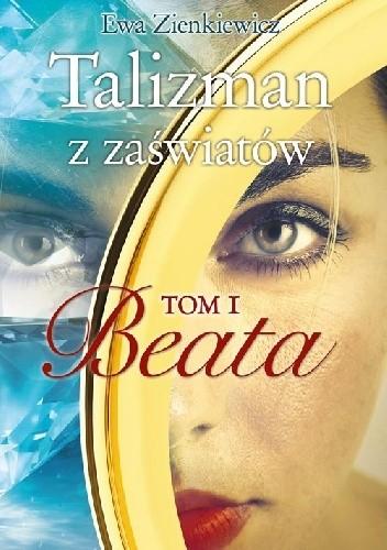 Okładka książki Talizman z zaświatów. Beata