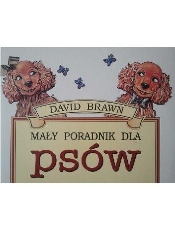 Okładka książki Mały poradnik dla psów
