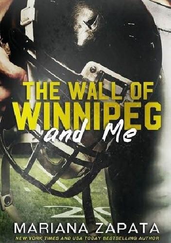 Okładka książki The Wall of Winnipeg and Me