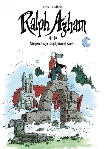 Okładka książki Ralph Azham #08: Nie pochwycisz płynącej rzeki