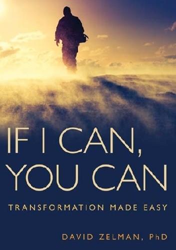 Okładka książki If I Can, You Can: Transformation Made Easy