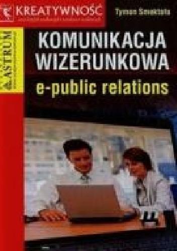 Okładka książki Komunikacja wizerunkowa e-public relations