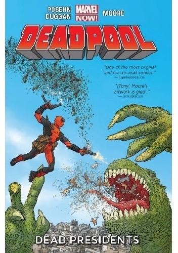 Okładka książki Deadpool VOL. 1: Dead Presidents