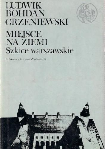 Okładka książki Miejsce Na Ziemi. Szkice Warszawskie.