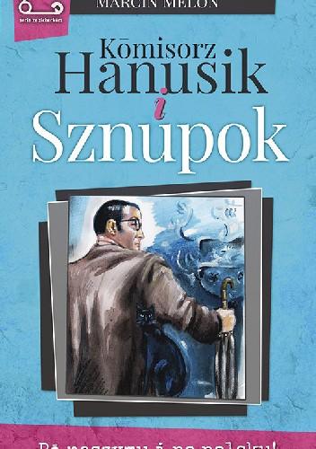 Okładka książki Kōmisorz Hanusik i Sznupok