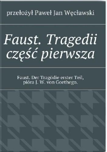 Okładka książki Faust. Tragedii część pierwsza