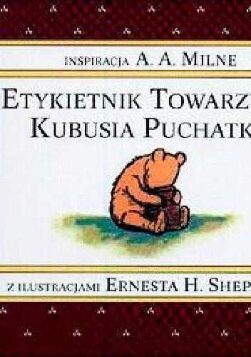 Okładka książki Etykietnik Towarzyski Kubusia Puchatka