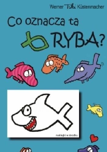 Okładka książki Co oznacza ta ryba?
