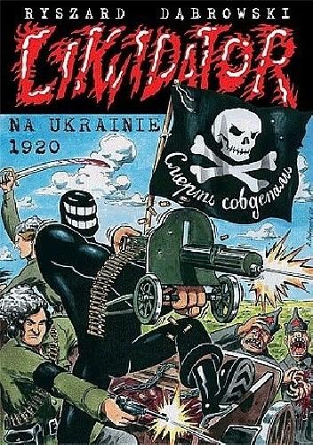 Okładka książki Likwidator na Ukrainie 1920