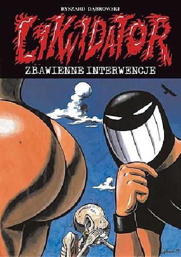 Okładka książki Likwidator Zbawienne interwencje