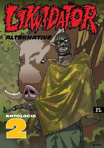Okładka książki Likwidator - Alternative - antologia cz.2