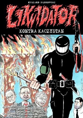 Okładka książki Likwidator kontra Kaczystan
