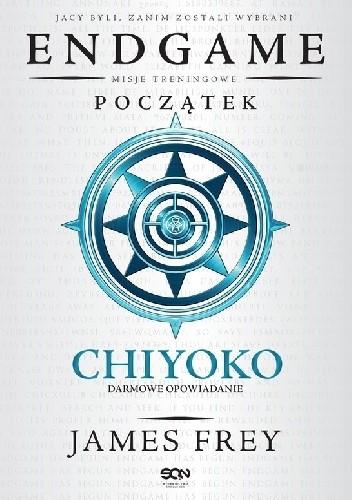 Okładka książki Endgame. Początek (Chiyoko - misje treningowe)