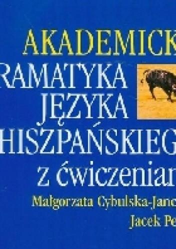Okładka książki Akademicka gramatyka języka hiszpańskiego z ćwiczeniami