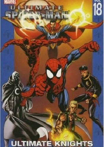 Okładka książki Ultimate Spider-Man Vol. 18: Ultimate Knights