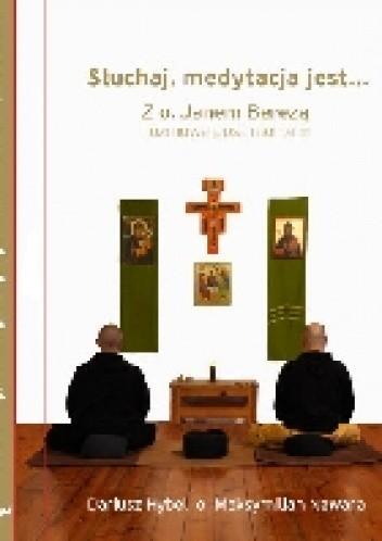 Okładka książki Słuchaj, medytacja jest... Z o. Janem Berezą rozmowa post mortem