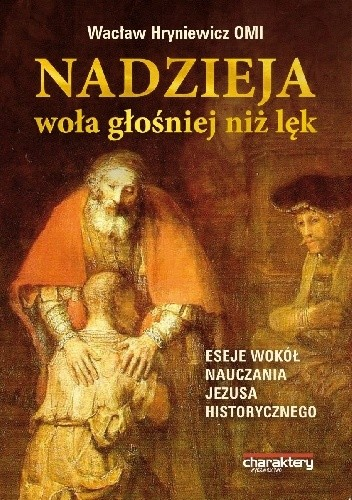 Okładka książki Nadzieja woła głośniej niż lęk. Eseje wokół nauczania Jezusa historycznego