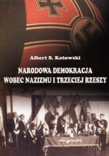 Okładka książki Narodowa Demokracja wobec nazizmu i Trzeciej Rzeszy