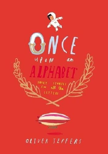 Okładka książki Once Upon an Alphabet: Short Stories for All the Letters
