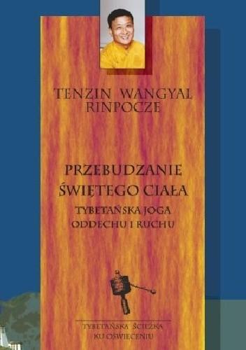 Okładka książki Przebudzanie świętego ciała –tybetańska joga oddechu i ruchu