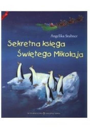 Okładka książki Sekretna księga Świętego Mikołaja