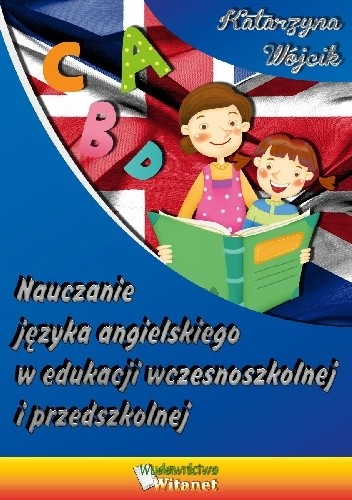 Okładka książki Nauczanie języka angielskiego w edukacji wczesnoszkolnej i przedszkolnej