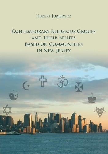 Okładka książki Contemporary Religious Groups and Their Beliefs Based on Communities in New Jersey